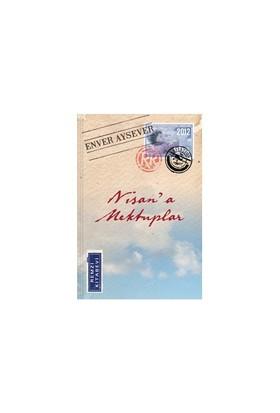 Nisan'A Mektuplar-Enver Aysever