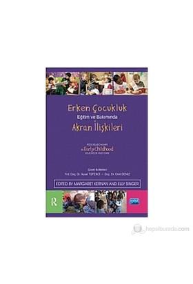 Erken Çocukluk Eğitim Ve Bakımında Akran İlişkileri-Kolektif