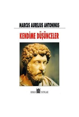 Kendime Düşünceler - Marcus Aurelius Antoninus