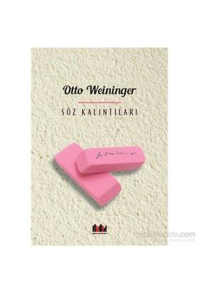 Söz Kalıntıları -Düşünsel Bir Mayın Tarlasından Yaşantı Özetleri-Otto Weininger