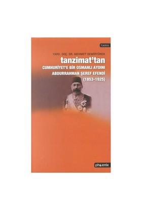 Tanzimat'tan Cumhuriyet'e Bir Osmanlı Aydını Abdurrahman Şeref Efendi