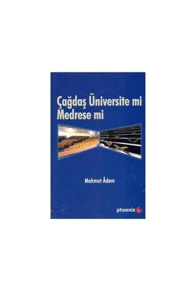 Çağdaş Üniversite Mi Medrese Mi