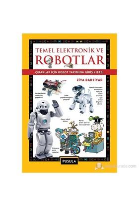 Temel Elektronik Ve Robotlar - (Çıraklariçin Robot Yapımına Giriş Kitabı)-Ziya Bahtiyar