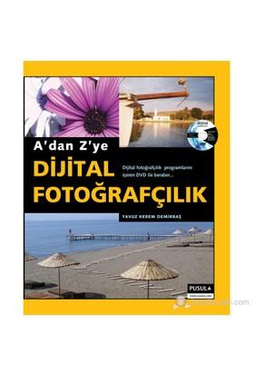A'dan Z'ye Dijital Fotoğrafçılık - Yavuz Kerem Demirbaş