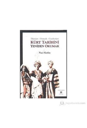 Kürt Tarihini Yeniden Okumak-Naci Kutlay