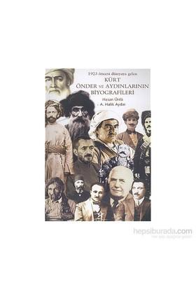 Kürt Önder Ve Aydınlarının Biyografileri 1923 Öncesi Dünyaya Gelen