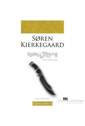 Korku Ve Titreme - Diyalektik Lirik-Soren Kierkegaard