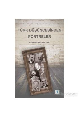 Türk Düşüncesinden Portreler-Levent Bayraktar