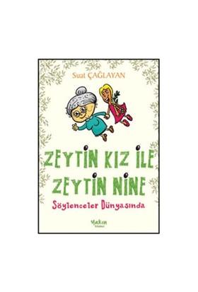 Zeytin Kız ile Zeytin Nine Söylenceler Dünyasında - Suat Çağlayan