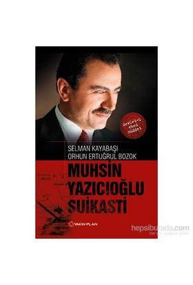 Muhsin Yazıcıoğlu Suikasti - Orhun Ertuğrul Bozok