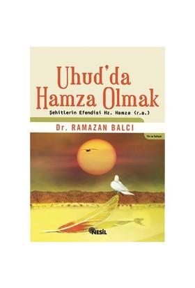 Uhud`da Hamza Olmak
