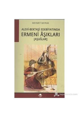 Alevi Bektaşi Edebiyatında Ermeni Aşıkları-Mehmet Bayrak