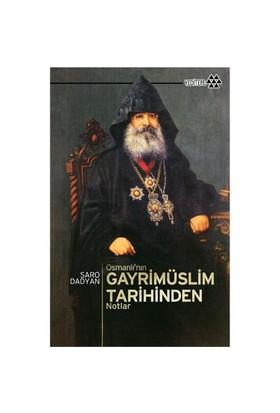 Osmanlı'nın Gayrimüslim Tarihinden Notlar - Saro Dadyan