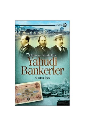 Selanik Ve İstanbul'Da Yahudi Bankerler-Nurdan İpek
