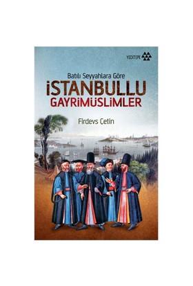 İstanbullu Gayrimüslimler - (Batılı Seyyahlara Göre)-Firdevs Çetin