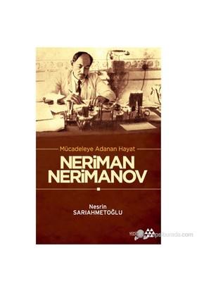 Mücadeleye Adanan Hayat: Neriman Nerimanov-Nesrin Sarıahmetoğlu