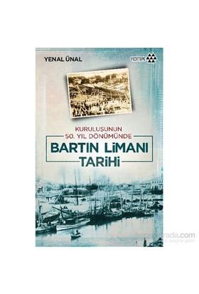 Bartın Limanı Tarihi Kuruluşunun 50. Yıl Dönümünde