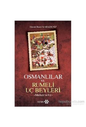 Osmanlılar Ve Rumeli Uç Beyleri