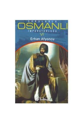 Sorularla Osmanlı İmparatorluğu VI