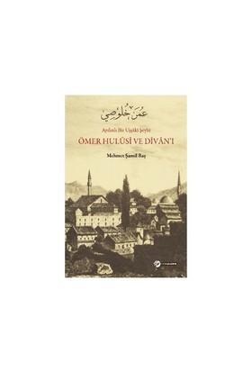 Ömer Hulusi Ve Divan'I-Mehmet Şamil Baş