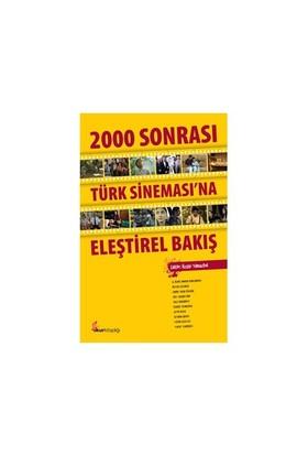 2000 Sonrası Türk Sinemasına Eleştirel Bir Bakış-Özgür Yılmazkol