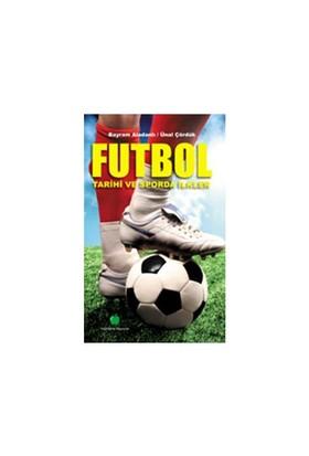 Futbol Tarihi Ve Sporda İlkler - Bayram Aladanlı