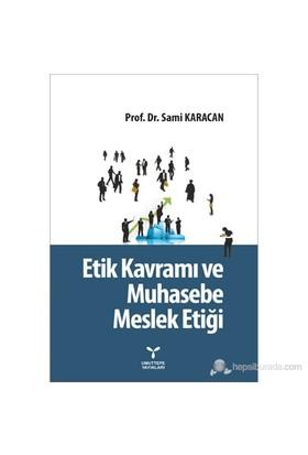 Etik Kavramı Ve Muhasebe Meslek Etiği-Sami Karacan