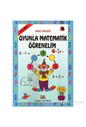 Oyunla Matematik Öğrenelim (3 - 4 Yaş) - Bengül Dedeoğlu