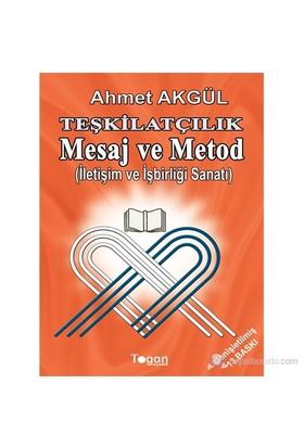 Erbakan'In Öğretileriyle Teşkilatçılık Mesaj Ve Method (İletişim Ve İşbirliği Sanatı)-Ahmet Akgül