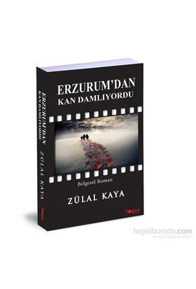 Erzurum'Dan Kan Damlıyordu-Zülal Kaya
