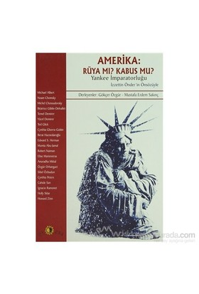 Amerika: Rüya Mı? Kabus Mu? Yankee İmparatorluğu-Derleme