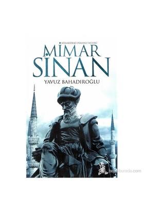 Mimarideki Osmanlı Mührü - Mimar Sinan-Yavuz Bahadıroğlu