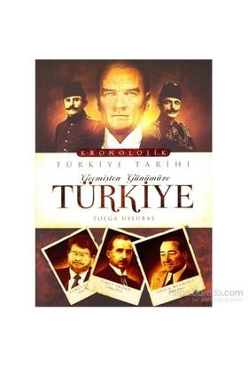 Geçmişten Günümüze Türkiye-Tolga Uslubaş