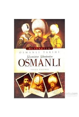 Geçmişten Günümüze Osmanlı - Tolga Uslubaş