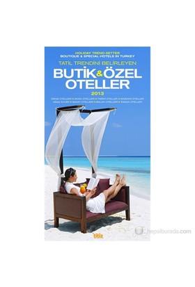 Tatil Trendini Belirleyen Butik Ve Özel Oteller 2013 / Holiday Trend - Setter Boutique And Special H-Sinani Yıldırım