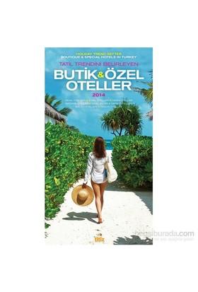 Butik & Özel Oteller 2014 - Tatil Trendini Belirleyen-Ünal Titiz