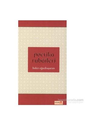 Poetika Rubaileri-Bekir Oğuzbaşaran