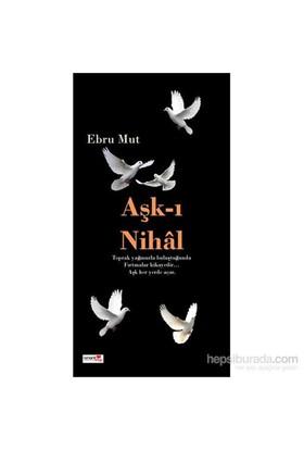 Aşk-I Nihal-Ebru Mut