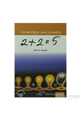 2+2=5 Verimliliğin Yeni Formülü - John H. Zenger