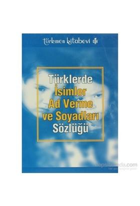 Türklerde İsimler Ad Verme ve Soyadları Sözlüğü