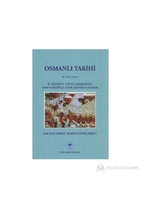 Osmanlı Tarihi 3. Cilt 1. Kısım 2. Selim'in Tahta Çıkışından 1699 Karlofça Andlaşmasına Kadar - İsmail Hakkı Uzunçarşılı