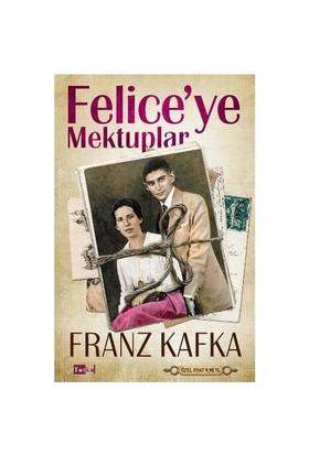 Feliceye Mektuplar-Franz Kafka