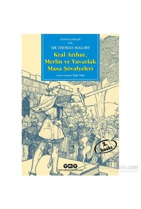 Kral Arthur, Merlin ve Yuvarlak Masa Şövalyeleri - Sir Thomas Malory