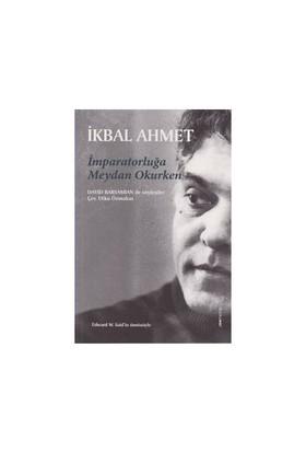 İmparatorluğa Meydan Okurken-İkbal Ahmet