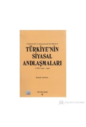 Türkiye'nin Siyasal Andlaşmaları 1. Cilt (1920-1945) - İsmail Soysal