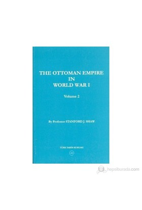 The Ottoman Empire İn World War 1 Volume 2-Stanford J. Shaw