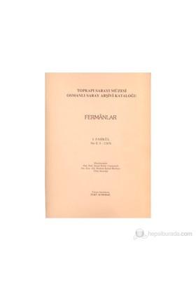 Fermanlar - Topkapı Sarayı Müzesi Osmanlı Saray Arşivi Katoloğu - İbrahim Kemal Baybura
