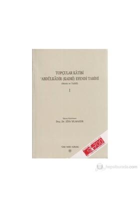 Topçular Katibi Abdülkadir (Kadri) Efendi Tarihi 1. Cilt