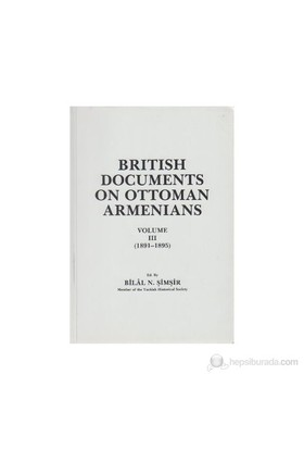 British Documents On Ottoman Armenians Volume 3 1891 - 1895