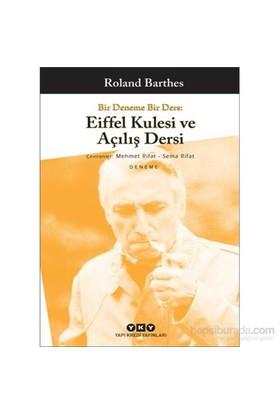 Bir Deneme Bir Ders: Eiffel Kulesi Ve Açılış Dersi / Roland Barthes-Roland Barthes
